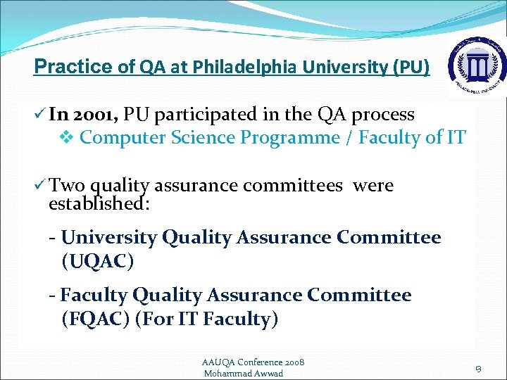 Practice of QA at Philadelphia University (PU) ü In 2001, PU participated in the