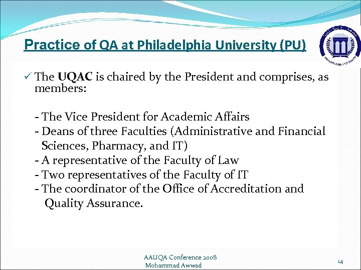 Practice of QA at Philadelphia University (PU) ü The UQAC is chaired by the