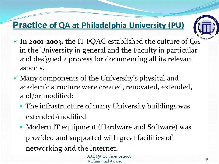 Practice of QA at Philadelphia University (PU) ü In 2001 -2003, the IT FQAC