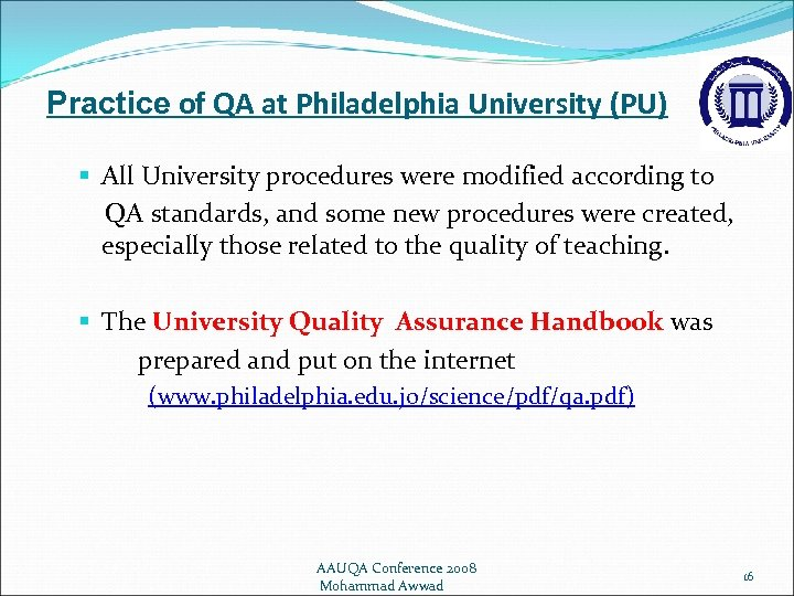 Practice of QA at Philadelphia University (PU) § All University procedures were modified according