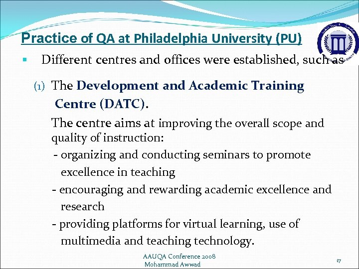 Practice of QA at Philadelphia University (PU) § Different centres and offices were established,