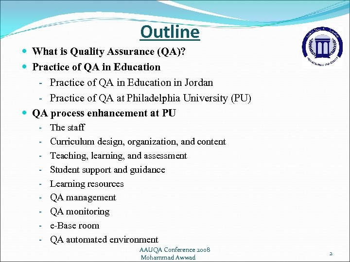 Outline What is Quality Assurance (QA)? Practice of QA in Education - Practice of