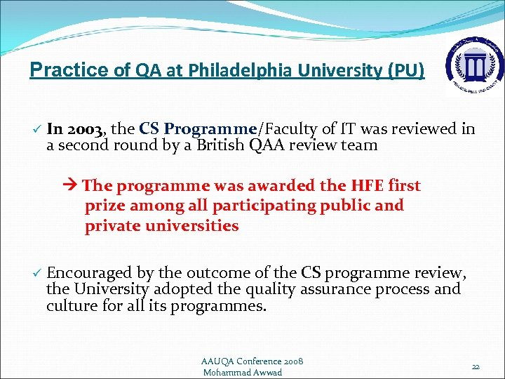 Practice of QA at Philadelphia University (PU) ü In 2003, the CS Programme/Faculty of