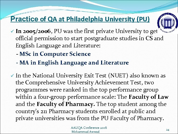 Practice of QA at Philadelphia University (PU) ü In 2005/2006, PU was the first