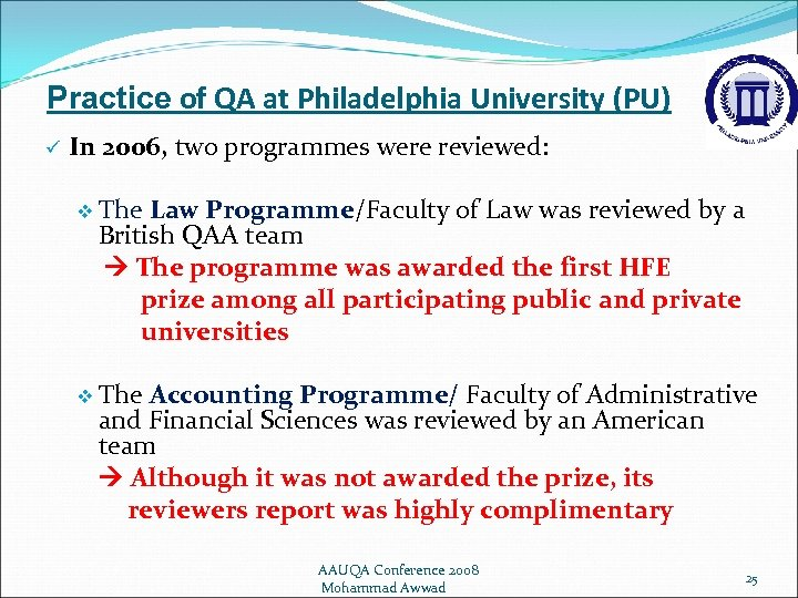 Practice of QA at Philadelphia University (PU) ü In 2006, two programmes were reviewed: