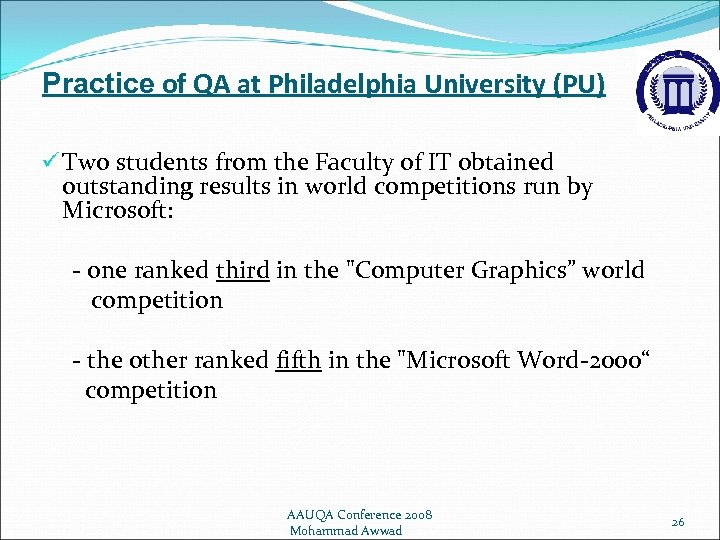 Practice of QA at Philadelphia University (PU) ü Two students from the Faculty of