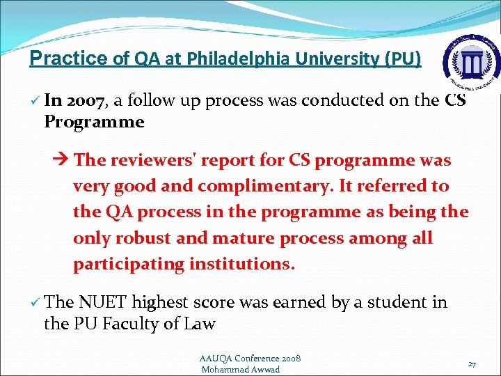 Practice of QA at Philadelphia University (PU) ü In 2007, a follow up process