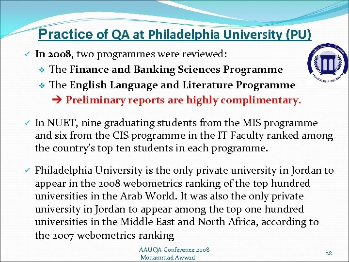Practice of QA at Philadelphia University (PU) ü In 2008, two programmes were reviewed: