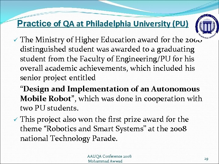 Practice of QA at Philadelphia University (PU) The Ministry of Higher Education award for