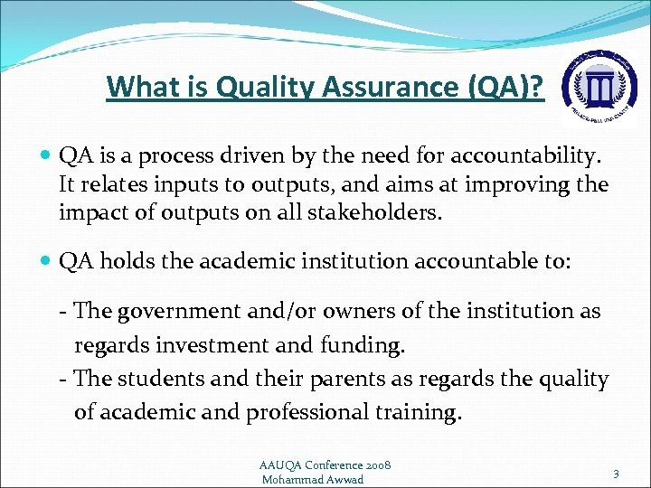 What is Quality Assurance (QA)? QA is a process driven by the need for