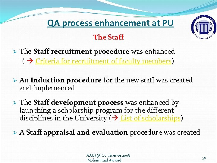 QA process enhancement at PU The Staff Ø The Staff recruitment procedure was enhanced