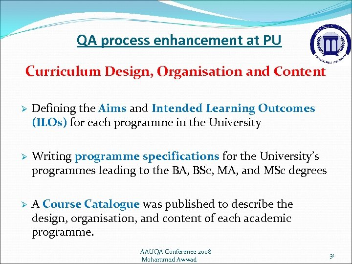 QA process enhancement at PU Curriculum Design, Organisation and Content Ø Defining the Aims