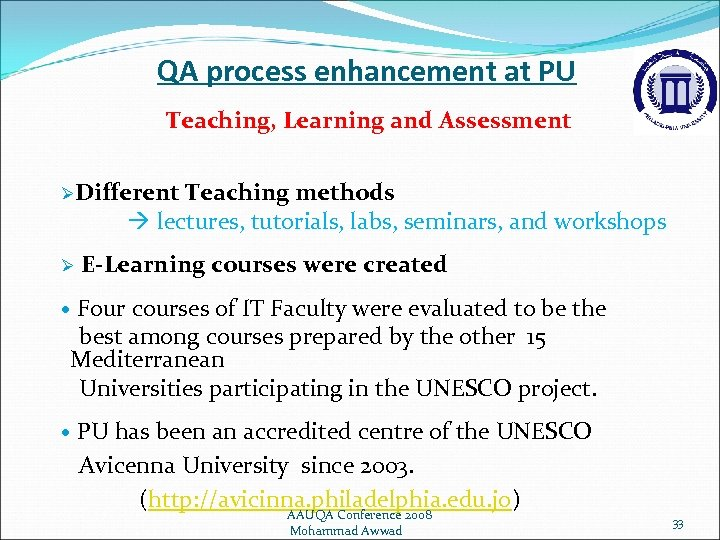 QA process enhancement at PU Teaching, Learning and Assessment ØDifferent Teaching methods lectures, tutorials,