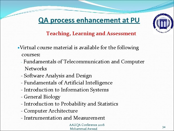 QA process enhancement at PU Teaching, Learning and Assessment Virtual course material is available