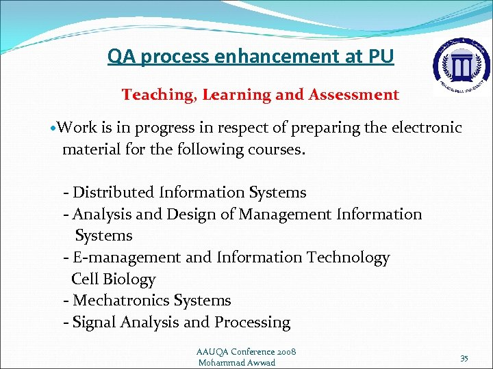 QA process enhancement at PU Teaching, Learning and Assessment Work is in progress in