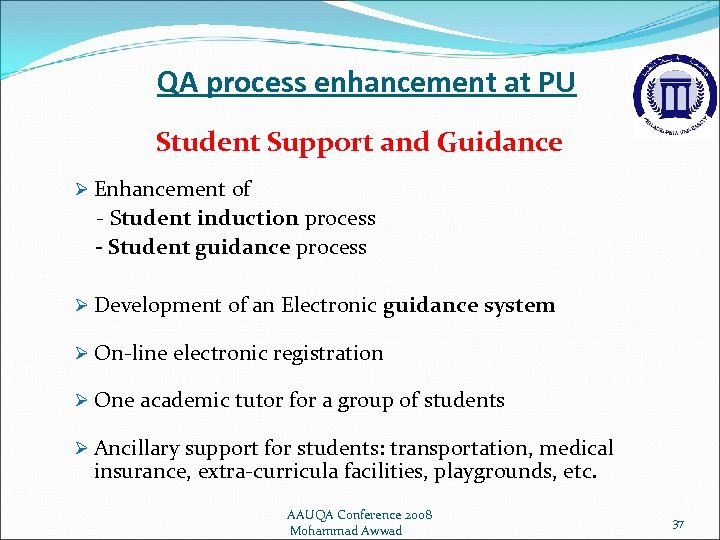 QA process enhancement at PU Student Support and Guidance Ø Enhancement of - Student