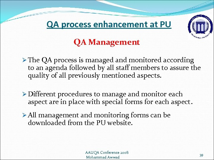 QA process enhancement at PU QA Management Ø The QA process is managed and