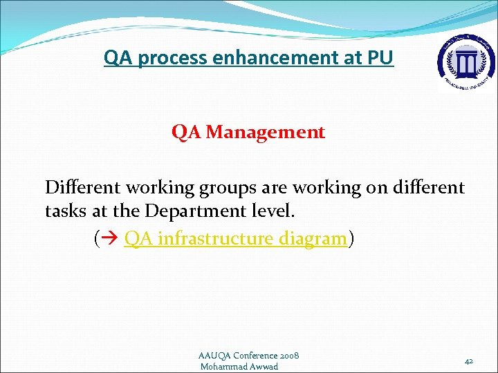 QA process enhancement at PU QA Management Different working groups are working on different