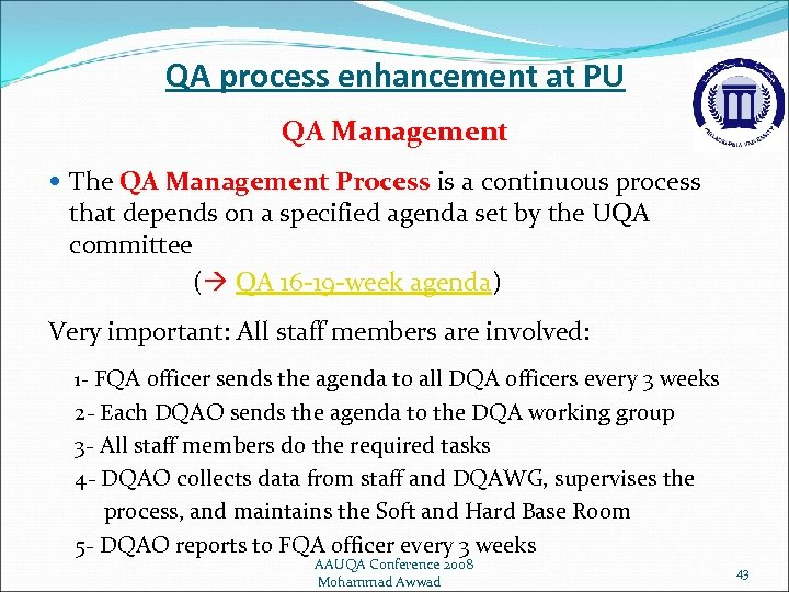 QA process enhancement at PU QA Management The QA Management Process is a continuous