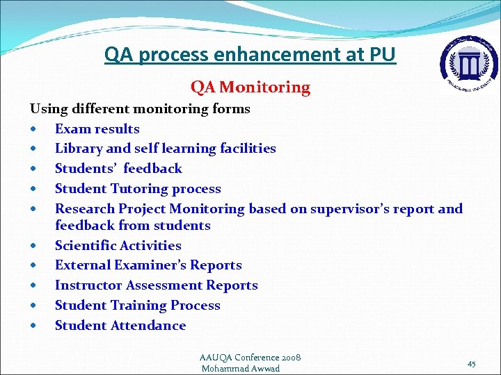 QA process enhancement at PU QA Monitoring Using different monitoring forms Exam results Library