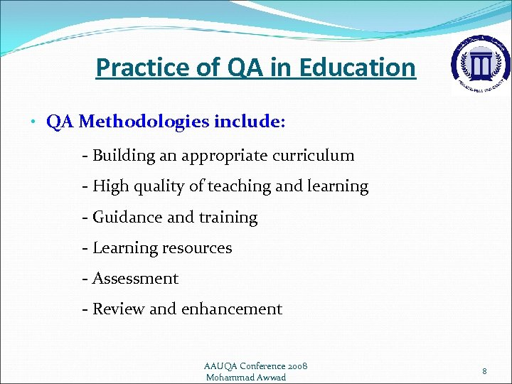 Practice of QA in Education • QA Methodologies include: - Building an appropriate curriculum