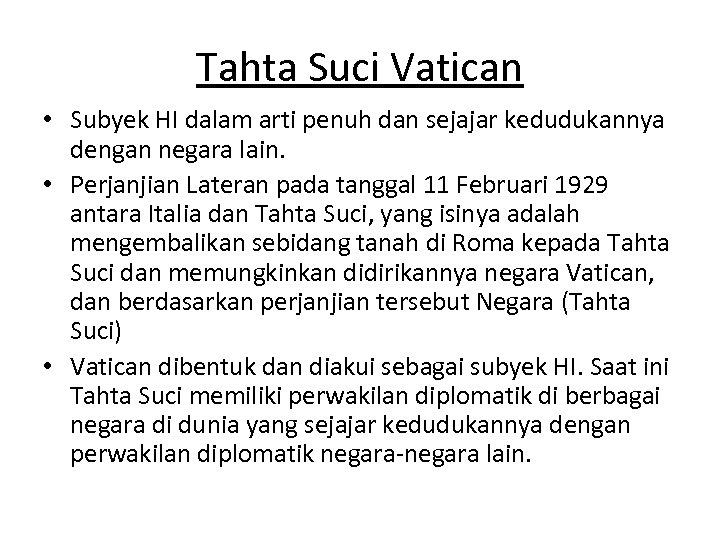 Tahta Suci Vatican • Subyek HI dalam arti penuh dan sejajar kedudukannya dengan negara