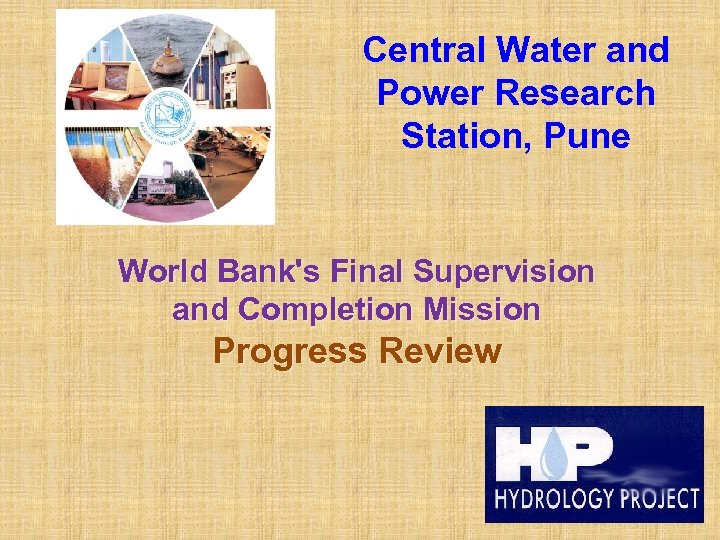 Central Water and Power Research Station, Pune World Bank's Final Supervision and Completion Mission