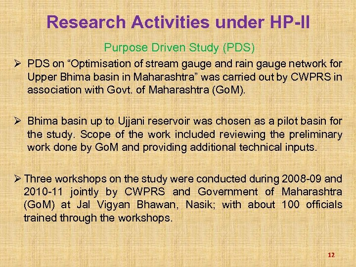 """Research Activities under HP-II Purpose Driven Study (PDS) Ø PDS on """"Optimisation of stream"""