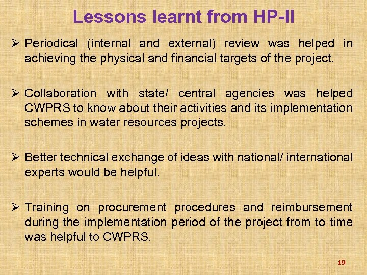Lessons learnt from HP-II Ø Periodical (internal and external) review was helped in achieving