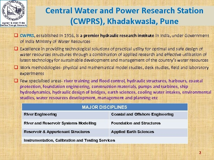 Central Water and Power Research Station (CWPRS), Khadakwasla, Pune q CWPRS, established in 1916,