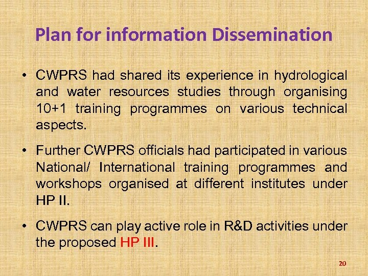 Plan for information Dissemination • CWPRS had shared its experience in hydrological and water