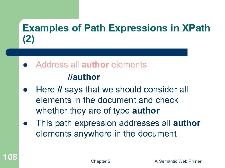 Examples of Path Expressions in XPath (2) l l l 108 Address all author