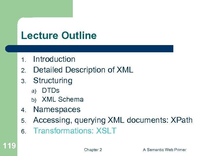 Lecture Outline 1. 2. 3. Introduction Detailed Description of XML Structuring a) b) 4.