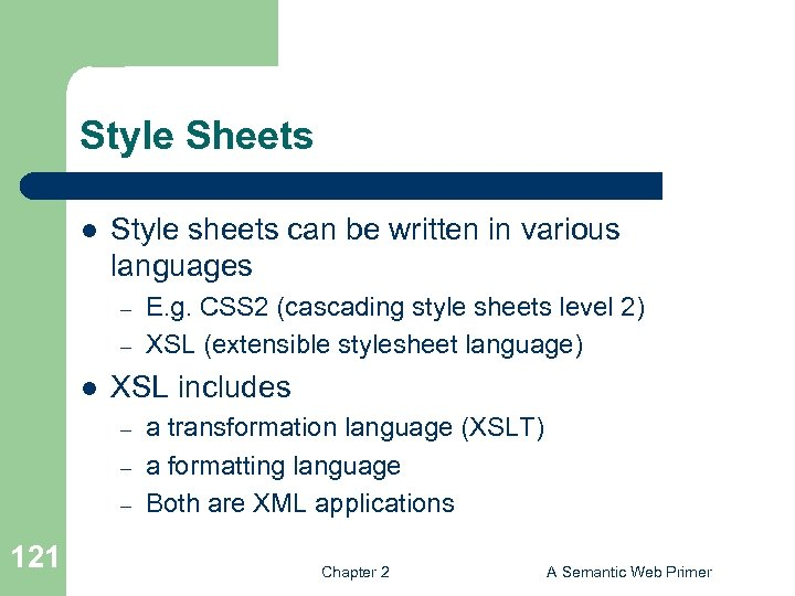 Style Sheets l Style sheets can be written in various languages – – l
