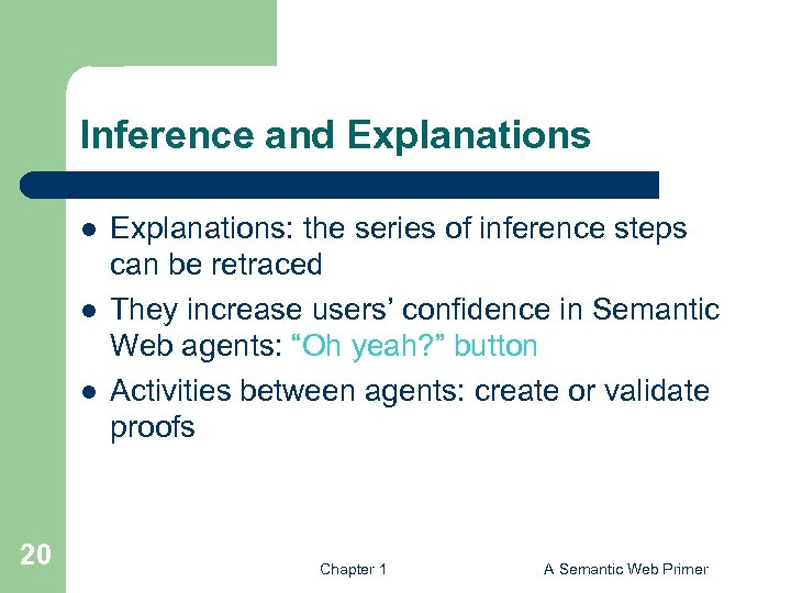Inference and Explanations l l l 20 Explanations: the series of inference steps can