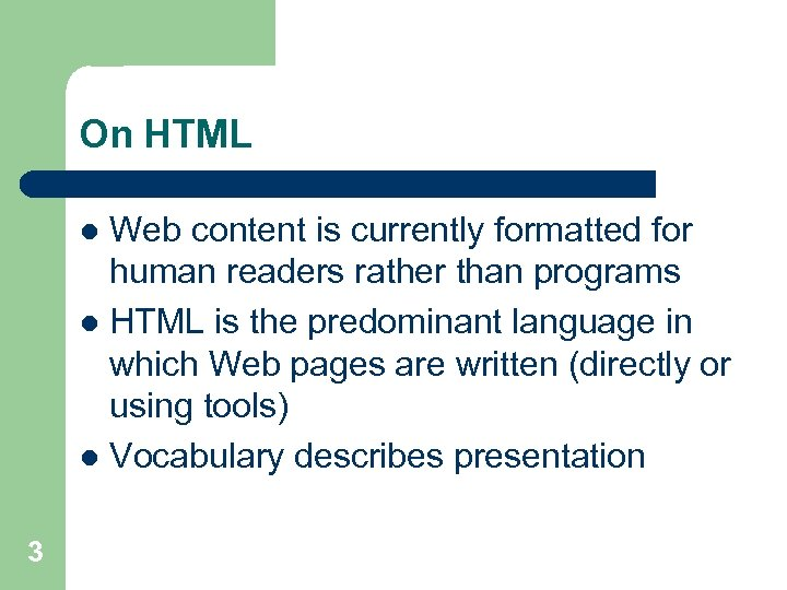 On HTML Web content is currently formatted for human readers rather than programs l