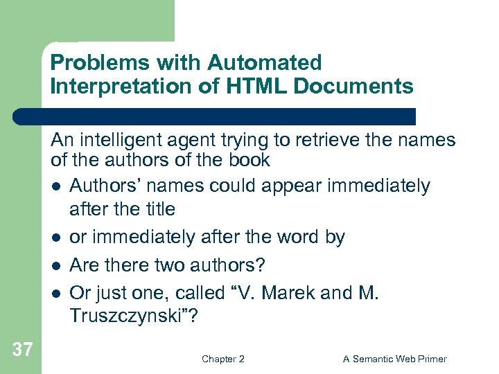 Problems with Automated Interpretation of HTML Documents An intelligent agent trying to retrieve the