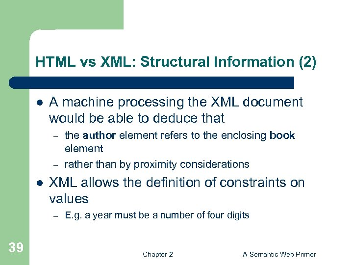 HTML vs XML: Structural Information (2) l A machine processing the XML document would