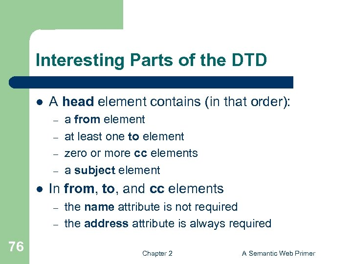 Interesting Parts of the DTD l A head element contains (in that order): –