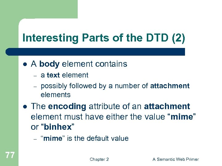 Interesting Parts of the DTD (2) l A body element contains – – l