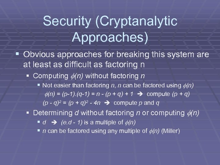 Security (Cryptanalytic Approaches) § Obvious approaches for breaking this system are at least as