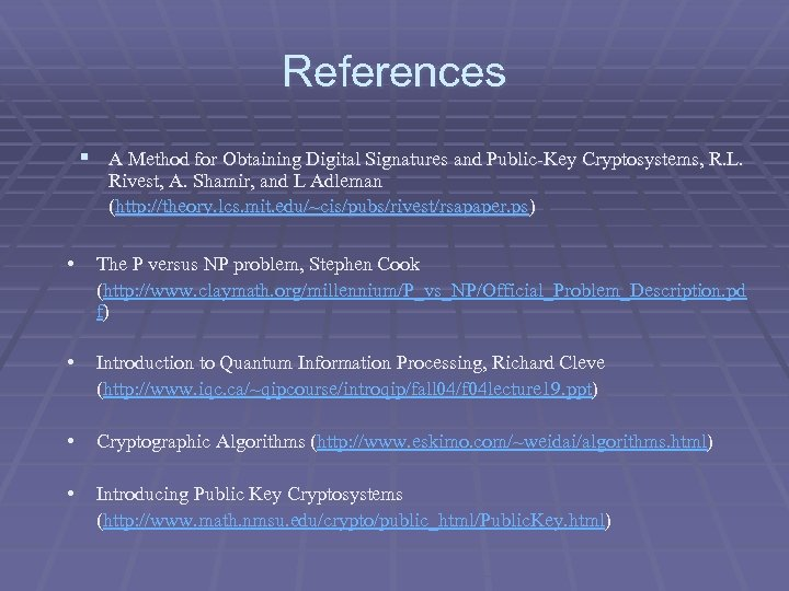 References § A Method for Obtaining Digital Signatures and Public-Key Cryptosystems, R. L. Rivest,