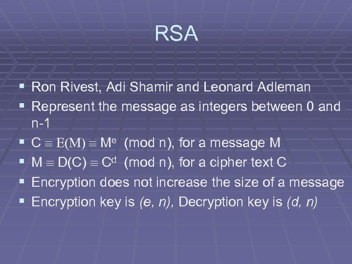 RSA § Ron Rivest, Adi Shamir and Leonard Adleman § Represent the message as