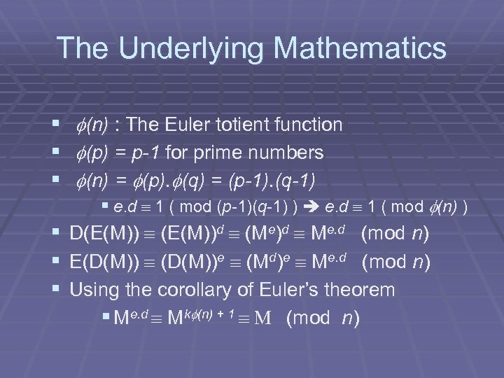 The Underlying Mathematics § § § f(n) : The Euler totient function f(p) =
