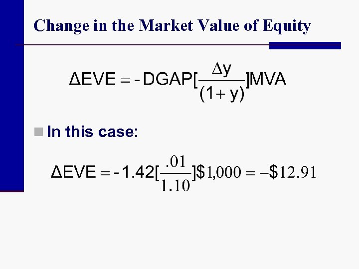 Change in the Market Value of Equity n In this case: