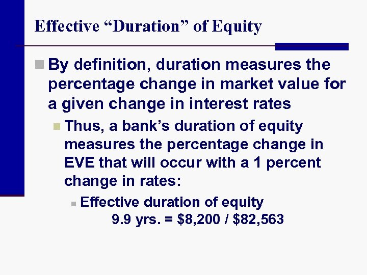 "Effective ""Duration"" of Equity n By definition, duration measures the percentage change in market"
