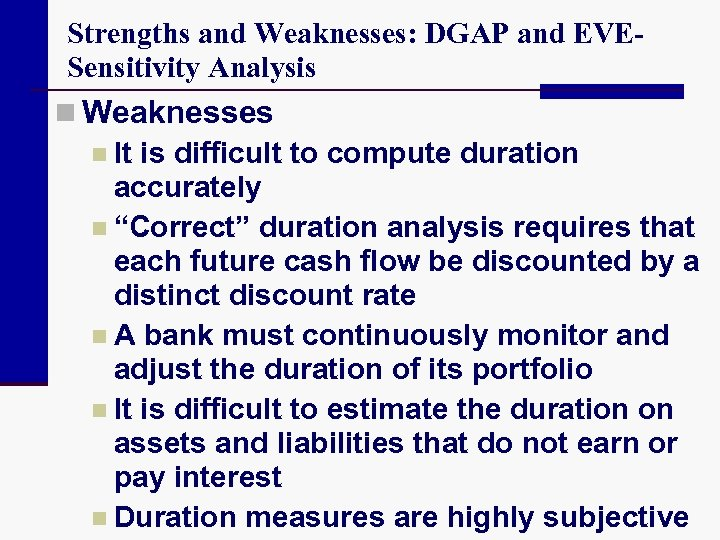 Strengths and Weaknesses: DGAP and EVESensitivity Analysis n Weaknesses n It is difficult to