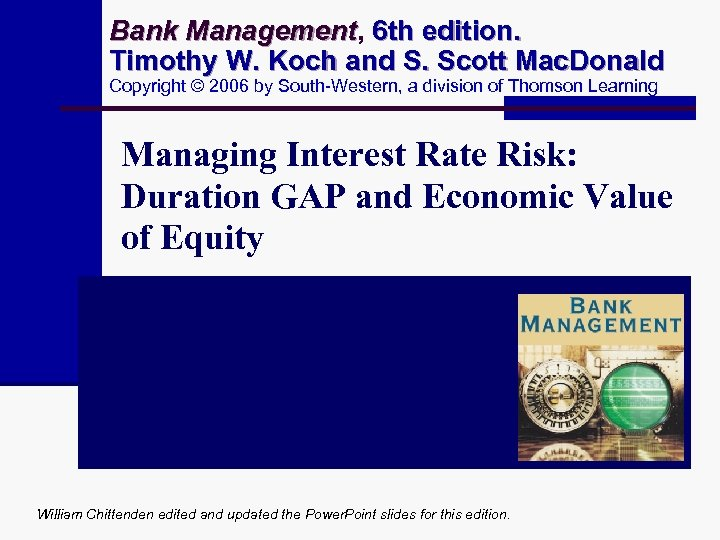 Bank Management, 6 th edition. Management Timothy W. Koch and S. Scott Mac. Donald