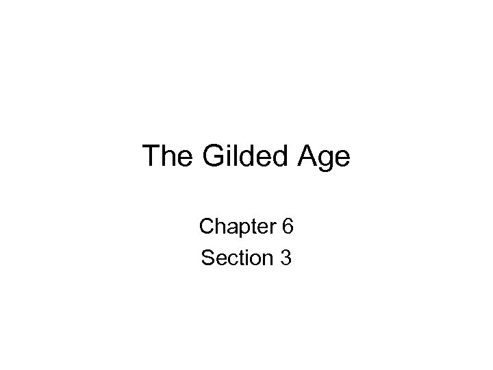 The Gilded Age Chapter 6 Section 3