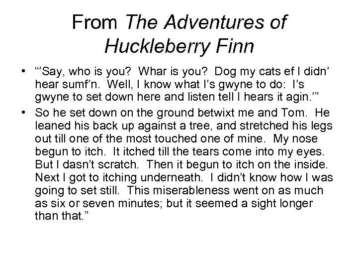 """From The Adventures of Huckleberry Finn • """"'Say, who is you? Whar is you?"""